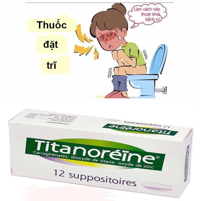 Hướng dẫn cách sử dụng Thuốc đặt trĩ Titanoreine của Pháp
